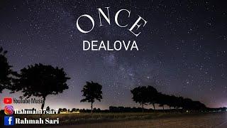 Once - Dealova || Lirik Lagu