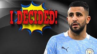 Riyad Mahrez Has Decided   Breaking
