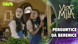Perguntice Da Berenice   T.2 EP.2   Vlog da Mila   Gloob