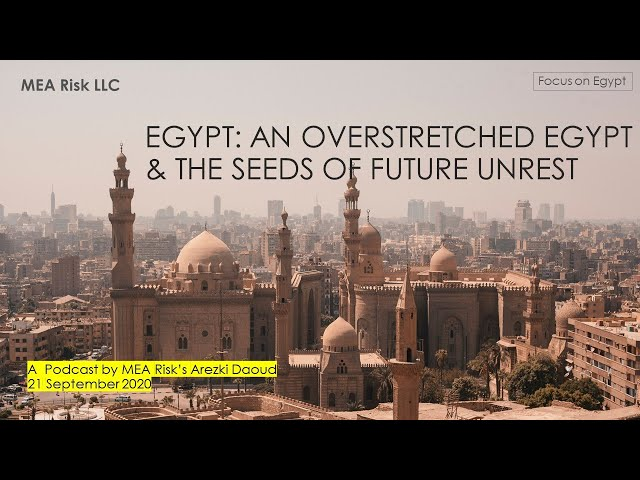 Podcast: An overstretched Egypt and the seeds of future unrest