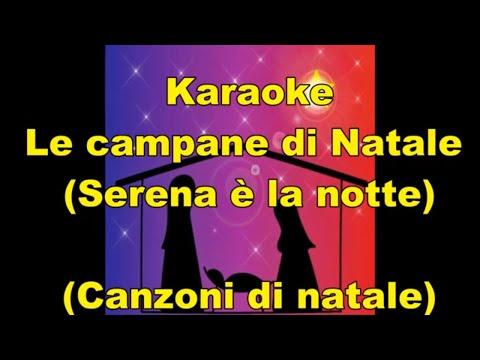 Karaoke - Le campane di Natale (Serena è la notte) con testo- Piccolo coro dell'antoniano
