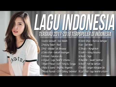 Best Lagu Baru 2017 2018 - LAGU POP INDONESIA TERBARU HITs Payung Teduh, Armada, Virgoun, Anji