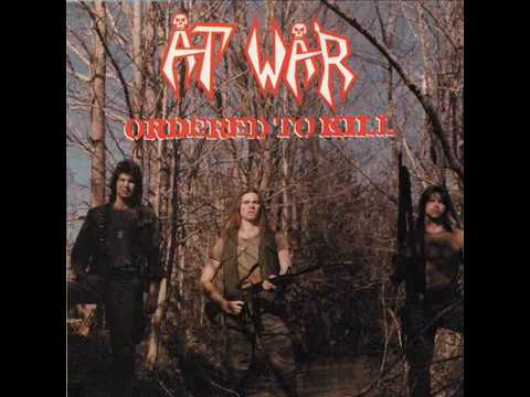 AT WAR - Ordered To Kill (Full Album 1986)