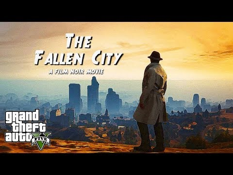 GTA 5: The Fallen City (Film Noir Machinima)
