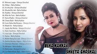 COLLECTION THE BEST OF SHREYA GHOSHAL NEHA KAKKAR SONGS 2019   Latest Bollywod Hindi Songs   Jukebo