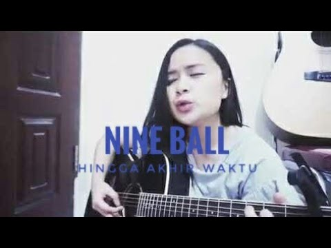 Nine Ball - Hingga Akhir Waktu (cover) by Chintya Gabriella