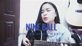 Nine Ball - Hingga Akhir Waktu (cover) by Chintya Gabriella