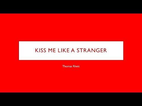Kiss Me Like A Stranger- Thomas Rhett Lyrics