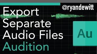 how to export separate audio files from Adobe Audition