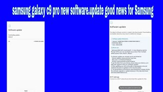 samsung galaxy c9 pro new software.update good news for Samsung