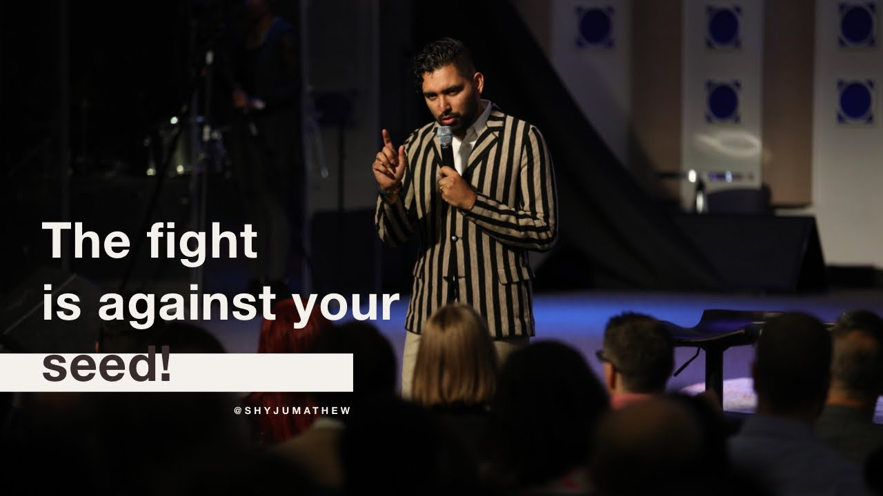 The fight against your seed! PST. Shyju Mathew