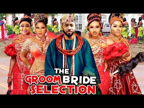 Download THE GROOM'S BRIDE SELECTION COMPLETE MOVIE- FREDERICK LEONARD/DESTINY ETIKO 2021 LATEST MOVIE