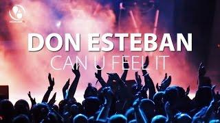 Don Esteban - Can U Feel It