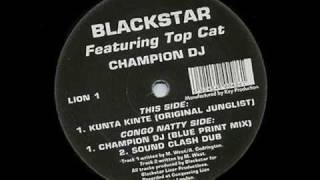 BLACKSTAR feat TOPCAT -- Champion Dj -- Old School Ragga Jungle