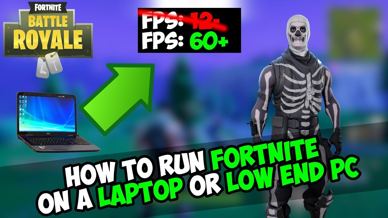 how to run fortnite on a laptop or a low end pc fortnite maximum optimization guide season 6 - how to make fortnite run better on pc