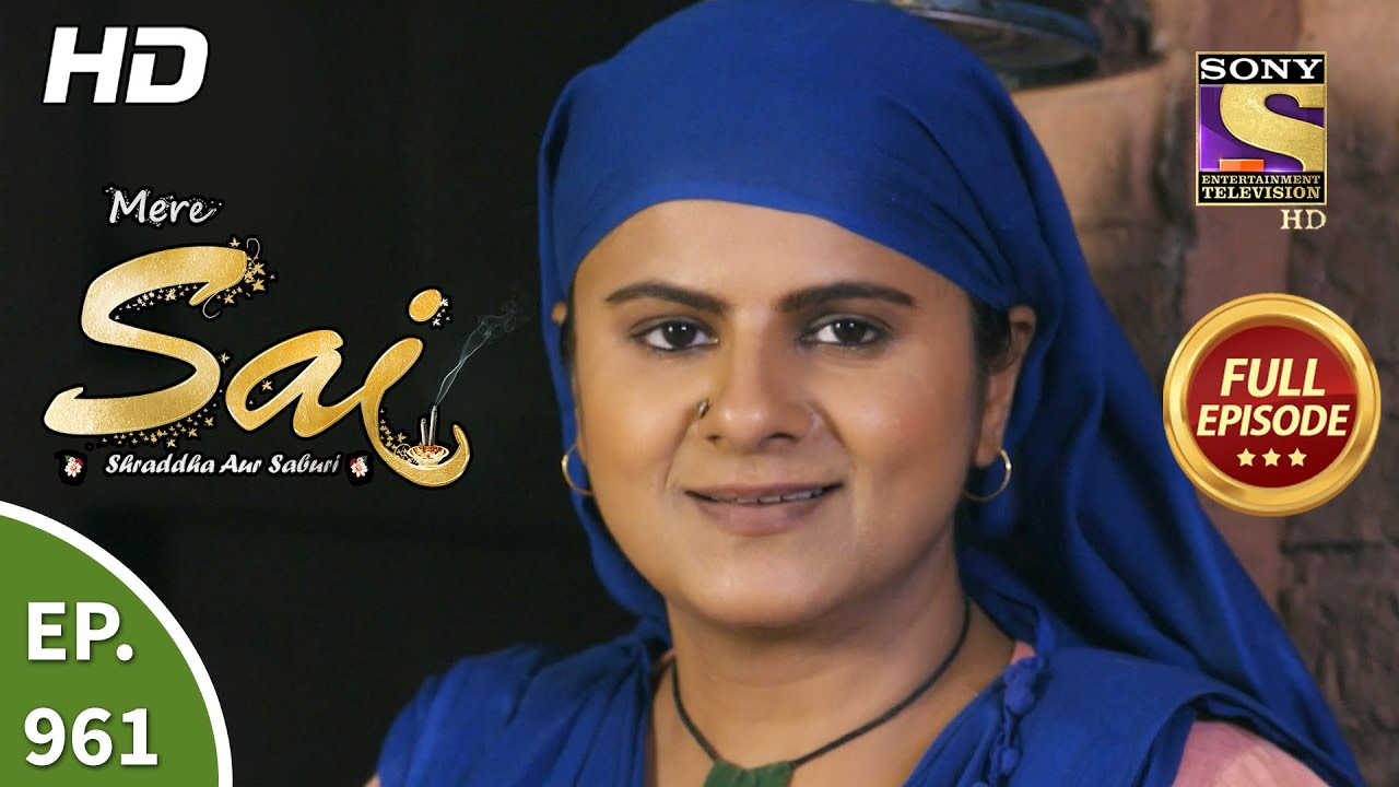 Download Mere Sai - मेरे साईं - Ep 961 - Full Episode -16th Sep, 2021