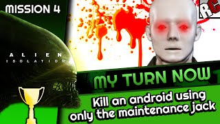 Alien Isolation - How to kill android - MY TURN NOW Achievement/Trophy Guide - maintenance jack