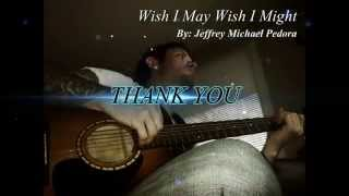 Wish I May Wish I Might - Jeffrey Michael Pedora