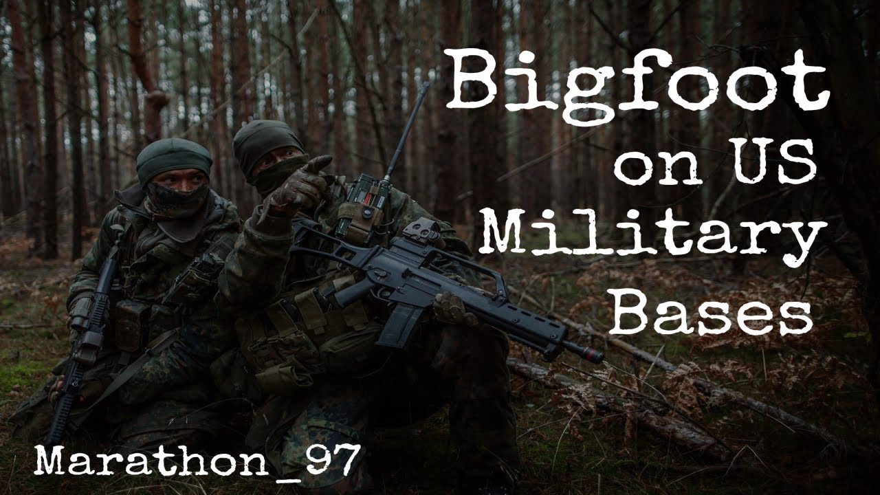 Bigfoot on US Military Bases and the Cover Up.  Marathon_97