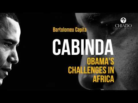 """Cabinda - Obama's Challenges in Africa"""