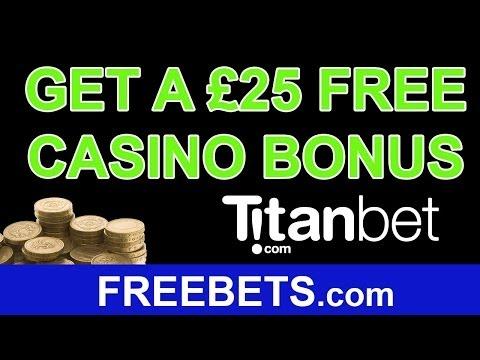 How To Claim A £25 Free Casino Bonus With Titan Casino