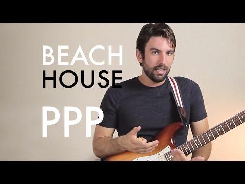 Beach House - PPP (Guitar Tutorial/Lesson)
