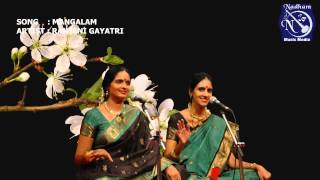 MANGALAM By Ranjani Gayatri in Kutcheri 2010