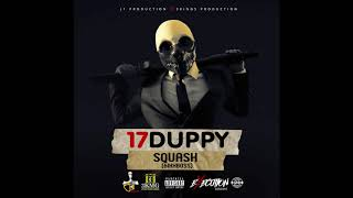 Squash - 17 Duppy (Official Audio)