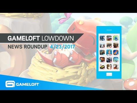 Gameloft Lowdown – News Roundup (4/23/17)