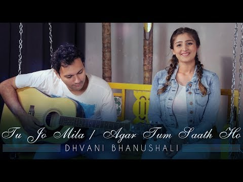 Tu Jo Mila / Agar Tum Saath Ho (One Take Music Video) | Dhvani Bhanushali Ft. Gaurav Chatterji