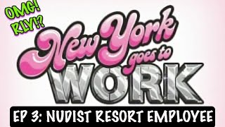 Nudist Resort Employee | New York Goes To Work | Episode 3 | OMG!RLY!?