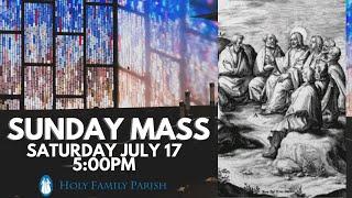 Sunday Mass - 5:00pm Saturday July 17, 2021
