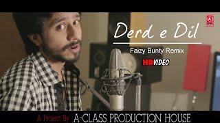 Dard - E - Dil | Remix | Faizy Bunty Rendition | Best Cover 2021