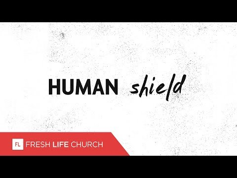 The Human Shield :: Magnificent Seven (Pt. 4) | Pastor Levi Lusko