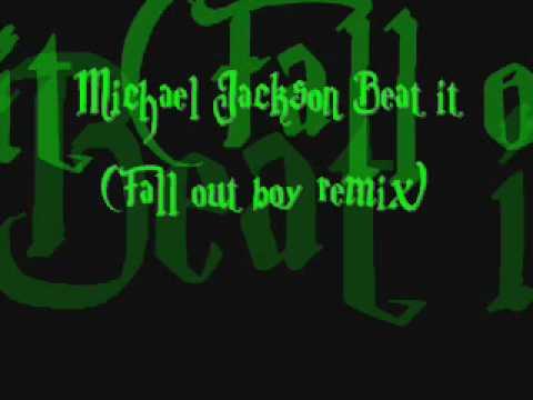 Michael Jackson Beat it (Fall out boy remix)