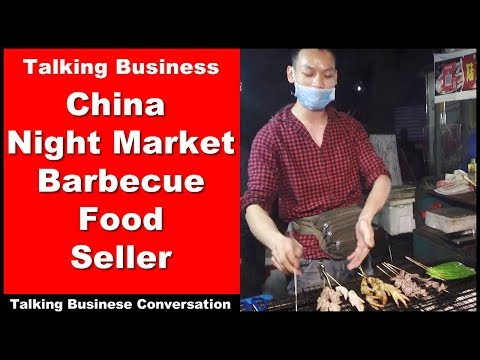 Talking Business - China Night Market Barbecue Food Seller - Learn Intermediate Chinese Conversation