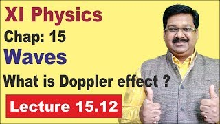 NCERT XI Physics Chap-15.12 | Doppler Effect | What is Doppler effect | Waves |