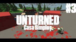 Unturned #3 - Como Construir uma Casa Simples!