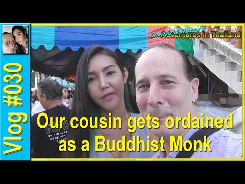 Vlog 030 - Our cousin gets ordained as a Buddhist Monk