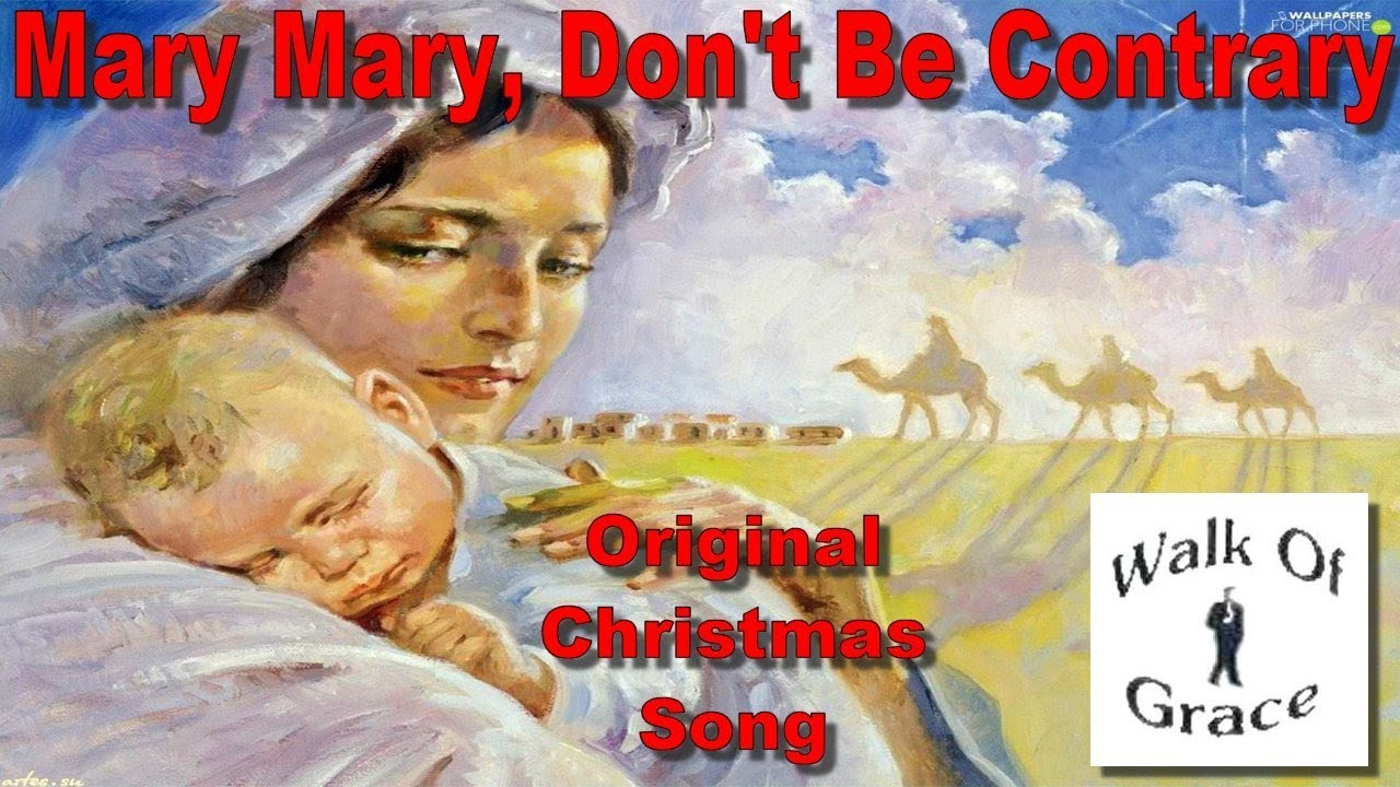 Mary Mary Don't Be Contrary - Original Christmas Song (with lyrics)