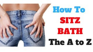Sitz Bath for Home Hemorrhoid Treatment - How To Sitz Bath