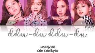 BLACKPINK – DDU-DU DDU-DU (뚜두뚜두) [Color Coded Han|Rom|Eng]