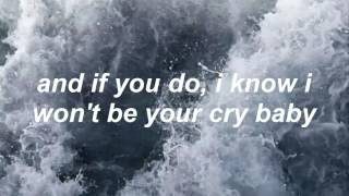 cry baby - the neighbourhood / lyrics