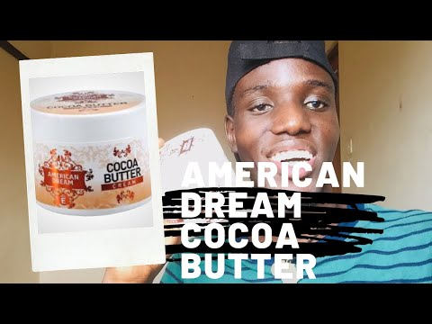 OMG American Dream Cocoa Butter Is The Best Cream| Luxurious Cream
