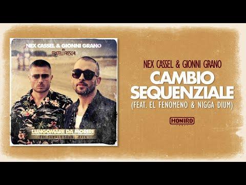 NEX CASSEL & GIONNI GRANO - 06 - CAMBIO SEQUENZIALE ( feat. EL FENOMENO & NIGGA DIUM )
