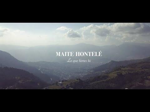 Maite Hontelé - Lo Que Tienes Tú [Video oficial]