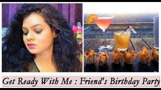 Get Ready With Me : Friend's Birthday Party