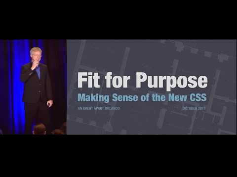 """Fit For Purpose: Making Sense Of The New CSS"" By Eric Meyer—An Event Apart Video"