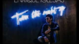 Enrique Iglesias - Turn The Night Up 2013