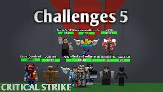 Challenges 5 | ROBLOX Critical Strike [ft. AkaiSultan]